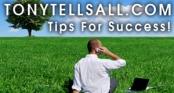 Tony Tells All - Tips For Success! Logo