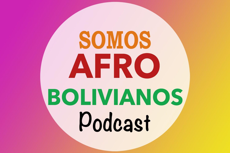 Somos Afrobolivianos Podcast Logo