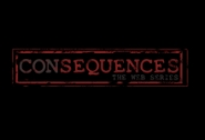 Consequences The Web Series Logo