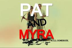 pat and myra kill somebody. Logo